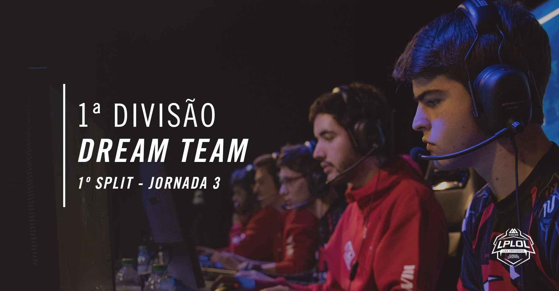 DREAM TEAM 1º SPLIT, JORNADA 3 DE 2018